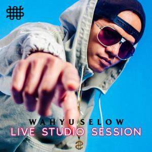 Wahyu Selow (Live Studio Session) dari Wahyu Selow
