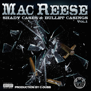 Album Shady Cases & Bullet Casings Vol.1 from Mac Reese