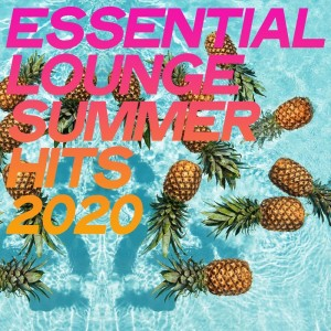 Album Essential Lounge Summer Hits 2020 from Various Artists
