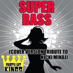 收聽Party Hit Kings的Super Bass歌詞歌曲