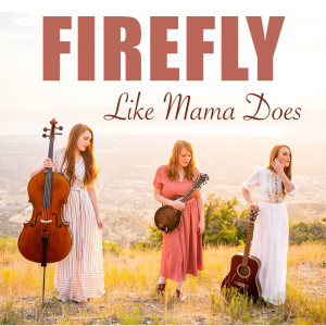Album Like Mama Does from Firefly