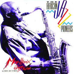 Album Live At The Montreux Jazz Festival from African Jazz Pioneers