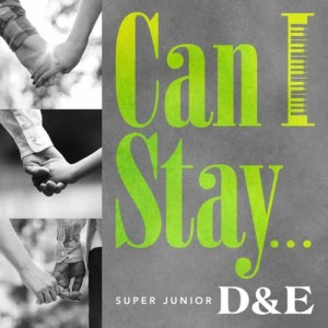 Super Junior-D&E的專輯Can I Stay...