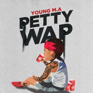 Listen to PettyWap song with lyrics from Young M.A