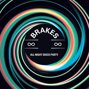 Album All Night Disco Party from Brakes