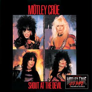 Shout At The Devil (40th Anniversary Remastered) dari Motley Crue