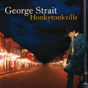 Honkytonkville 2003 George Strait