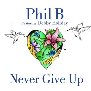 Album Never Give Up (feat. Debby Holiday) from Phil B