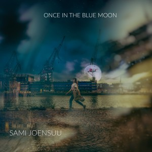 Album Once in the Blue Moon from Sami Joensuu