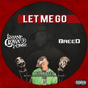 Album Let Me Go (feat. Breed) from Insane Clown Posse