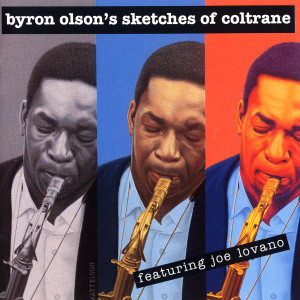 Sketches Of Coltrane 2009 Byron Olson