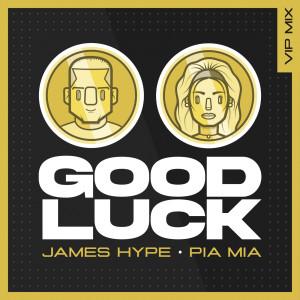 James Hype的專輯Good Luck (VIP Remix)
