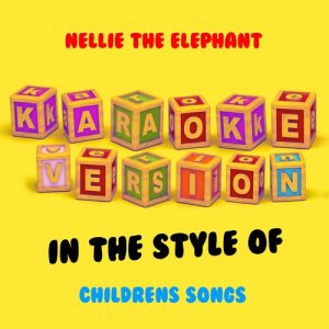 Ameritz Audio Karaoke的專輯Nellie the Elephant (In the Style of Children's Songs) [Karaoke Version] - Single