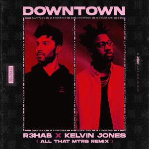 R3hab的專輯Downtown (All That MTRS Remix)