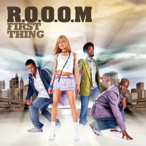 First Thing 2006 R.O.O.O.M