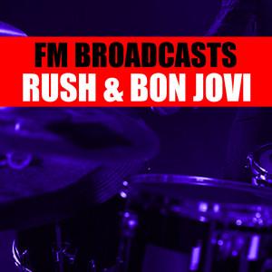 Rush的專輯FM Broadcasts Rush & Bon Jovi