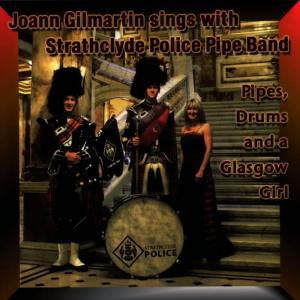 Album Pipes, Drums & A Glasgow Girl from Joann Gilmartin