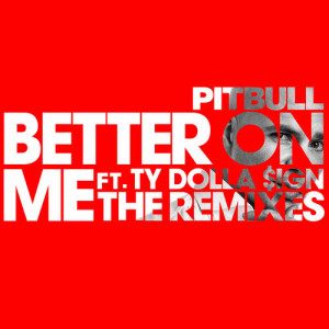 收聽Pitbull的Better On Me (Wideboys Screwface VIP Mix)歌詞歌曲