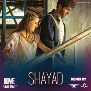 """Album Shayad Remix (By DJ Angel & Abhijeet Patil) (From """"Love Aaj Kal"""") from Pritam"""