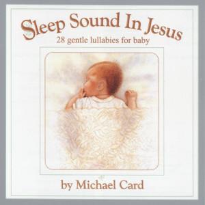 Sleep Sound In Jesus 2002 Michael Card