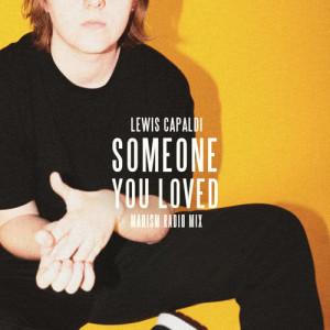 ฟังเพลงออนไลน์ เนื้อเพลง Someone You Loved (Madism Radio Mix) ศิลปิน Lewis Capaldi