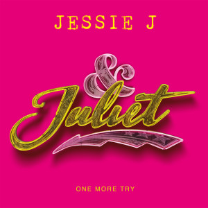 Jessie J的專輯One More Try (from & Juliet)