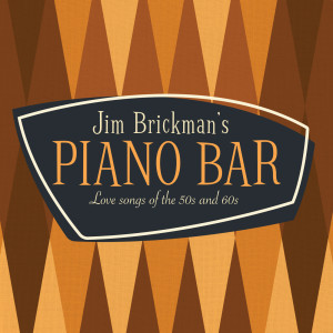 Album Jim Brickman's Piano Bar: 30 Love Songs Of The 50s & 60s from Jim Brickman