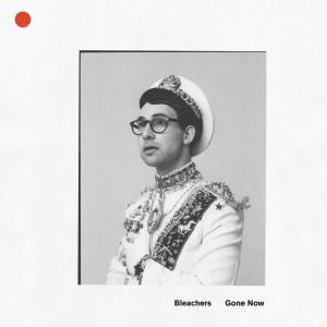 Album Gone Now from Bleachers