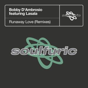 Album Runaway Love (feat. Lasala) [Remixes] from Bobby D'Ambrosio