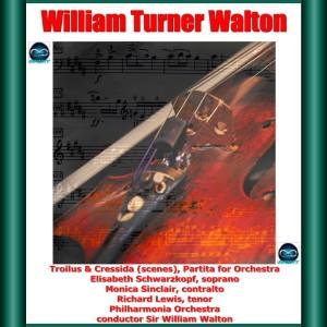 Elisabeth Schwarzkopf的專輯Walton: Troilus & Cressida (scenes), Partita for Orchestra