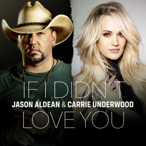 If I Didn't Love You dari Carrie Underwood