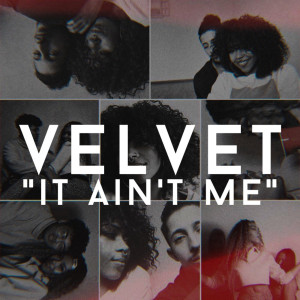Album It Ain't Me from Velvet