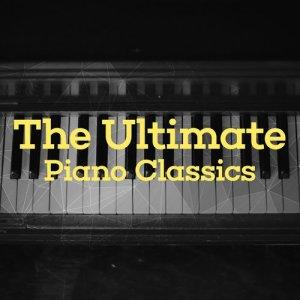 Ultimate Piano Classics的專輯The Ultimate Piano Classics