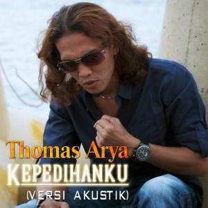 Album Kepedihanku (Versi Akustik) from Thomas Arya