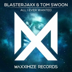 BlasterJaxx的專輯All I Ever Wanted