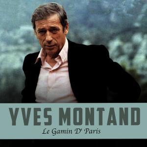 Yves Montand的專輯Le gamin d' Paris