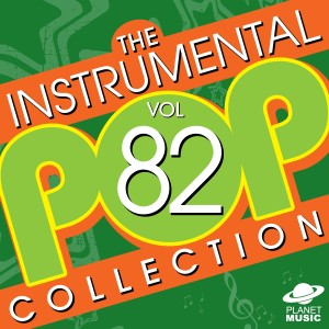 The Hit Co.的專輯The Instrumental Pop Collection, Vol. 82
