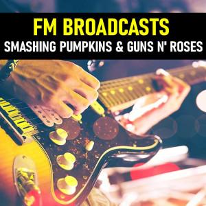 Smashing Pumpkins的專輯FM Broadcasts Smashing Pumpkins & Guns N' Roses