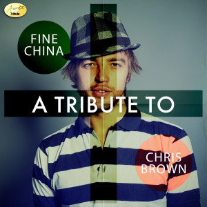 Album Fine China - A Tribute to Chris Brown from Ameritz - Tribute