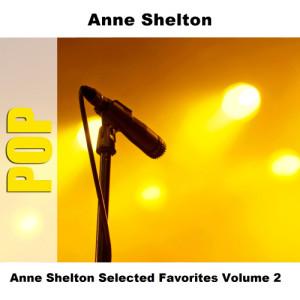 Anne Shelton Selected Favorites, Vol. 2