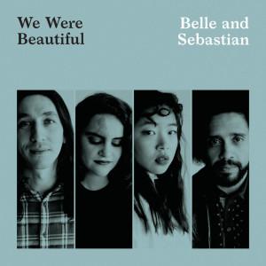 Belle & Sebastian的專輯We Were Beautiful