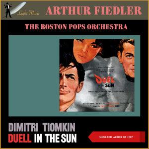 Album Dimitri Tioomkin: Duell in the Sun from Arthur Fiedler