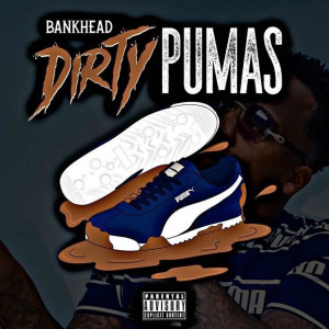 Album Dirty Pumas (Explicit) from Bankhead