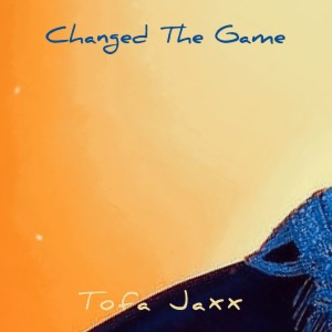Album Changed the Game from Tofa Jaxx