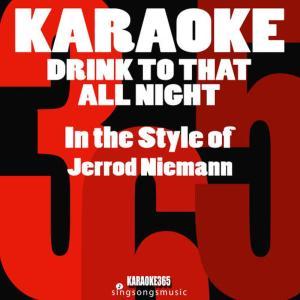 Album Drink to That All Night (In the Style of Jerrod Niemann) [Karaoke Version] - Single from Karaoke