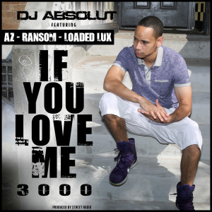 Album If You Love Me 3000 (feat. Az, Ransom & Loaded Lux) (Explicit) from DJ Absolut