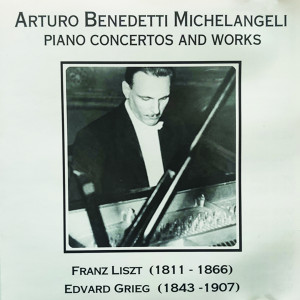 Arturo Benedetti Michelangeli的專輯Arturo Benedetti Michelangeli Piano Concertos And Work