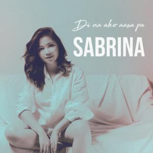 Sabrina的專輯Di Na Ako Aasa Pa