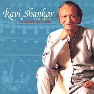 Full Circle: Carnegie Hall 2000 2001 Ravi Shankar