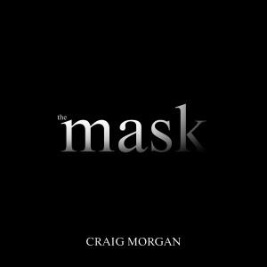 Album The Mask from Craig Morgan